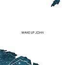 Wake Up John by Archymedius