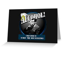 Alcohol.  Greeting Card