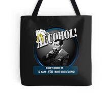 Alcohol.  Tote Bag