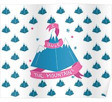 I RULE THE MOUNTAIN Poster