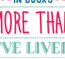 I've Lived in Books Sticker