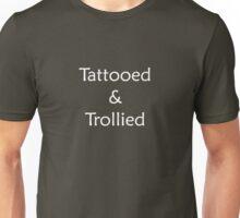 Tatooed & Trollied (white text) Unisex T-Shirt