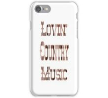 Lovin Country Music - Iphone Case  iPhone Case/Skin