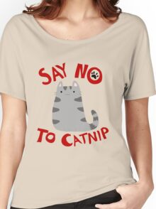 Say No to Catnip Women's Relaxed Fit T-Shirt