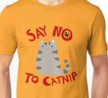 Say No to Catnip Unisex T-Shirt