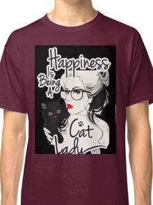 happiness is being cat lady  Classic T-Shirt