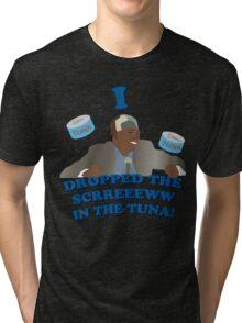 """I dropped the screw in the tuna!"" Tri-blend T-Shirt"
