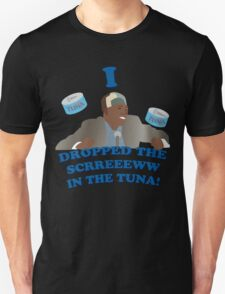 """""""I dropped the screw in the tuna!"""" Unisex T-Shirt"""
