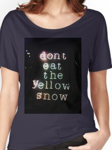 Don't Eat Neon Snow Women's Relaxed Fit T-Shirt