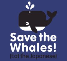 Save the Whales! Eat the Japanese by LaundryFactory