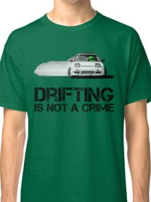 Drifting is not a crime Classic T-Shirt