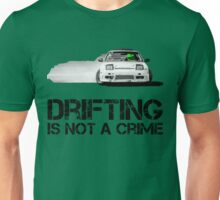 Drifting is not a crime Unisex T-Shirt
