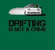 Drifting is not a crime Unisex T-Shirt