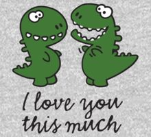 I love you this much (T-Rex) One Piece - Long Sleeve