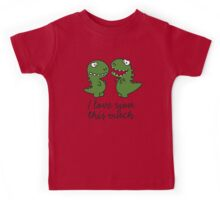 I love you this much (T-Rex) Kids Tee