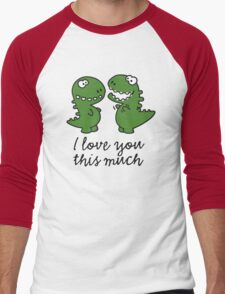 I love you this much (T-Rex) Men's Baseball ¾ T-Shirt