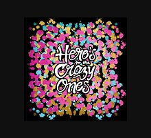 """Here's to the Crazy One's"" & Girly Paint Splatter Unisex T-Shirt"