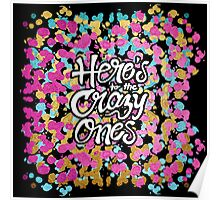 """""""Here's to the Crazy One's"""" & Girly Paint Splatter Poster"""