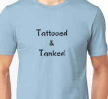 Tattooed & Tanked Unisex T-Shirt