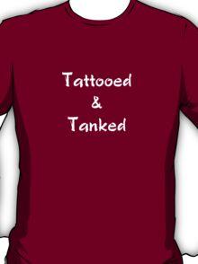 Tattooed & Tanked (white text) T-Shirt