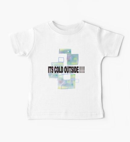 ICE CUBES/COLD OUTSIDE   TEE/BABY GROW/ STICKER Baby Tee