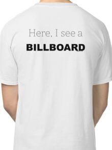 Here, I see a Billboard Classic T-Shirt