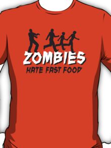 Zombies hate fastfood T-Shirt