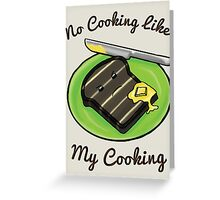 No Cooking Like My Cooking Greeting Card