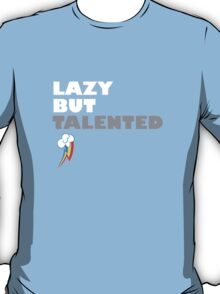 Lazy But Talented - Rainbow Dash T-Shirt