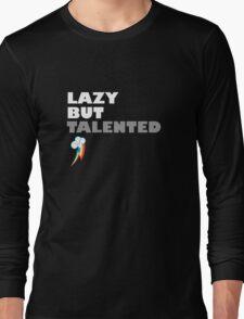 Lazy But Talented - Rainbow Dash Long Sleeve T-Shirt