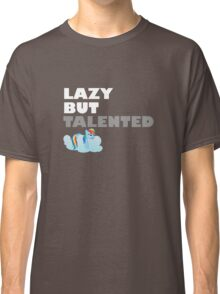 Lazy But Talented - Rainbow Dash VIP Classic T-Shirt