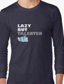Lazy But Talented - Rainbow Dash VIP Long Sleeve T-Shirt