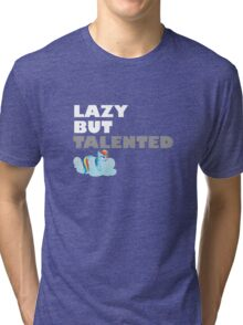 Lazy But Talented - Rainbow Dash VIP Tri-blend T-Shirt
