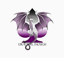Dragons, Though  Unisex T-Shirt
