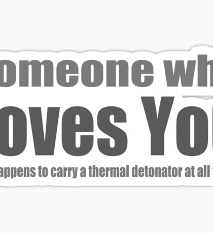 Someone who loves you Sticker