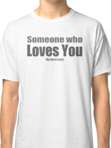 someone who loves scum!?! Classic T-Shirt