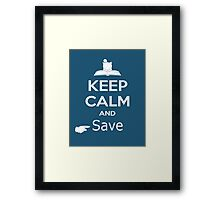 Keep Calm and Save Framed Print