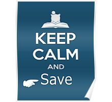 Keep Calm and Save Poster