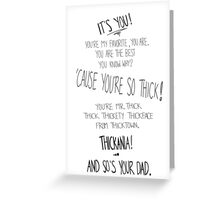 MR. THICK Greeting Card