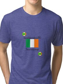 lucky enough to be Irish Tri-blend T-Shirt