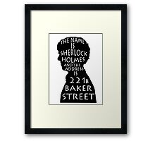 The Name Is Sherlock Holmes and.. Framed Print