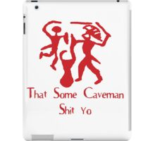 Caveman Shit Yo! iPad Case/Skin