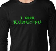 I know Kung Fu Long Sleeve T-Shirt