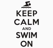 Keep Calm and Swim On (Alternative white) by Yiannis  Telemachou