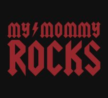 My mommy rocks Baby Tee