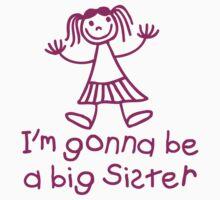 I'm gonna be a big sister Kids Tee