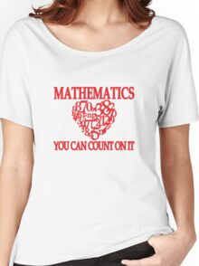 Mathematics... You Can Count On It Women's Relaxed Fit T-Shirt