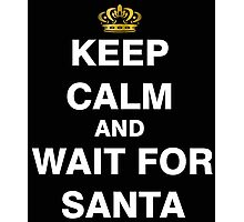 Keep Calm and Wait For Santa Photographic Print