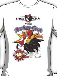 Crazy Cock Presents Broken Cock T-Shirt