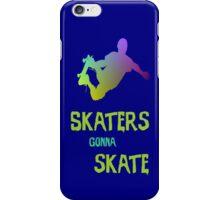Skaters Gonna Skate iPhone Case/Skin